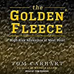 The Golden Fleece: High-Risk Adventure at West Point | Tom Carhart,Wesley K. Clark
