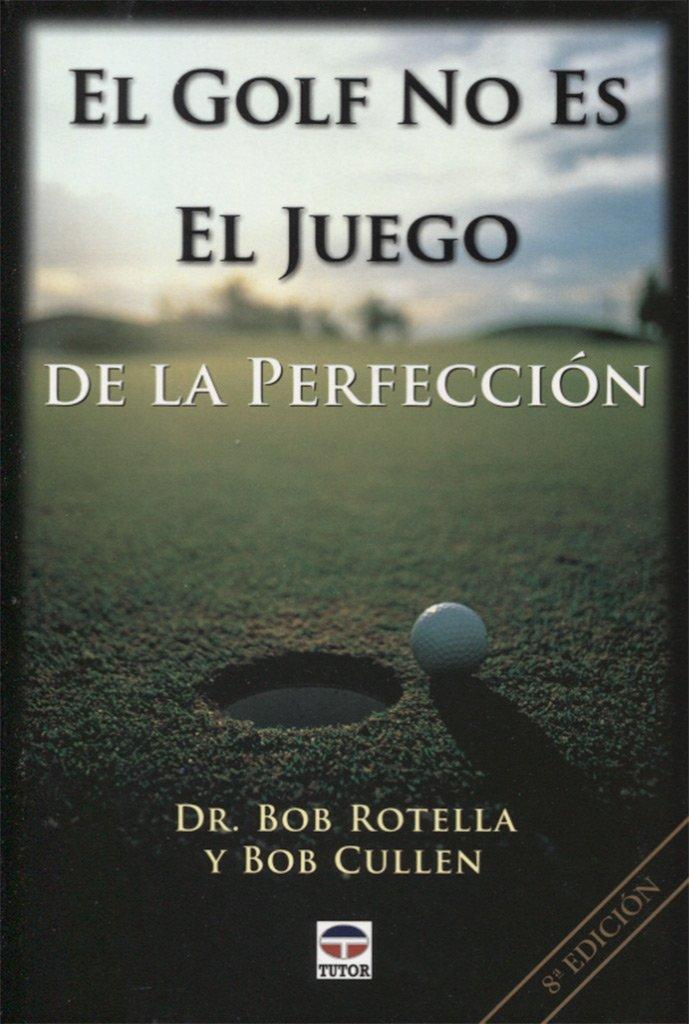 El Golf No Es el Juego de la Perfeccion / Golf Is Not a Game ...