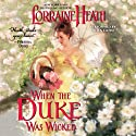 When the Duke Was Wicked: Scandalous Gentlemen of St. James, Book 1 Audiobook by Lorraine Heath Narrated by Helen Lloyd
