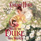 When the Duke Was Wicked: Scandalous Gentlemen of St. James, Book 1 | Lorraine Heath