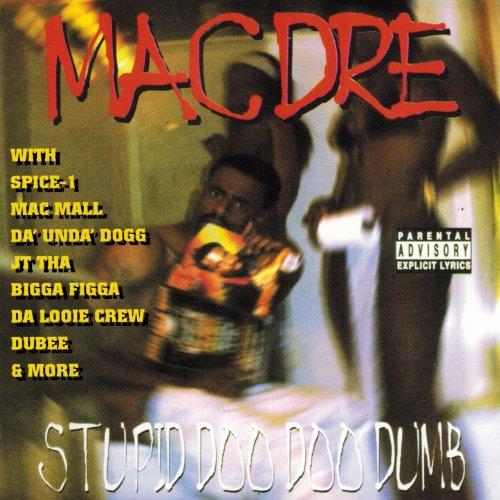 Stupid Doo Doo Dumb (feat. Mac Mall & Miami) [Explicit] (Malls En Miami)