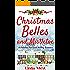 Christmas Belles and Mistletoe: A Fabulously Funny Feel Good Holiday Romance (Love on Kissing Bridge Mountain Book 6)