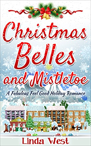 Christmas Belles and Mistletoe: A Fabulously Funny Feel Good Holiday Romance (Love on Kissing Bridge Mountain Book 6) by [West, Linda]