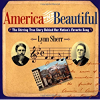 America The Beautiful The Stirring True Story Behind Our Nation's Favorite Song book cover