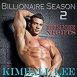 Billionaire Season 2: Hot Summer Nights (Bilionaire Season) | Kimball Lee