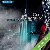 Club Uranium (Tétralogie des Origines 3)   Stéphane Przybylski