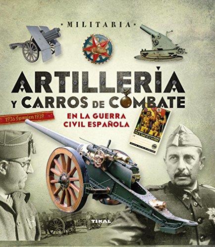 Artiller�a y carros de combate en la guerra civil espa�ola