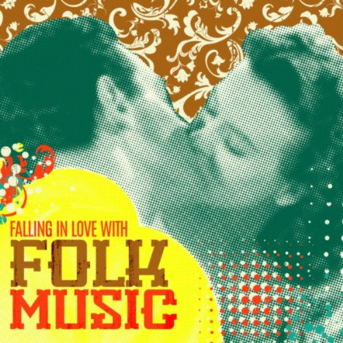 Falling In Love With Folk Music
