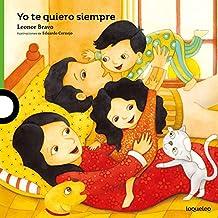 Yo te quiero siempre / I Love You Always (Spanish Edition) (Serie Verde / Album Ilustrado)