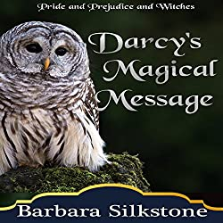 Darcy's Magical Message: Pride and Prejudice and Witches