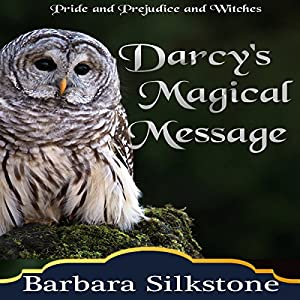 Darcy's Magical Message: Pride and Prejudice and Witches Audiobook