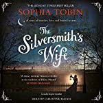 The Silversmith's Wife   Sophia Tobin