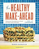 #10: The Healthy Make-Ahead Cookbook: Wholesome, Flavorful Freezer Meals the Whole Family Will Enjoy