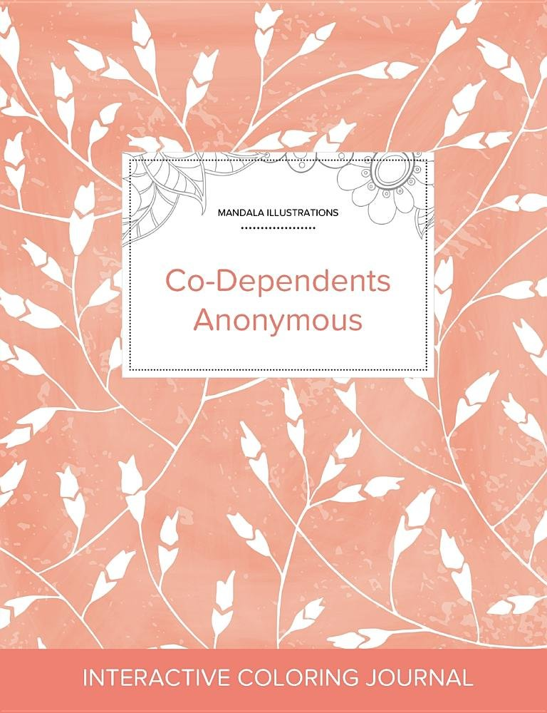 Download Adult Coloring Journal: Co-Dependents Anonymous (Mandala Illustrations, Peach Poppies) pdf epub