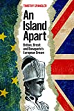 img - for An Island Apart: Britain, Brexit, and Bonaparte's European Dream book / textbook / text book