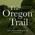 The Oregon Trail   Francis Parkman