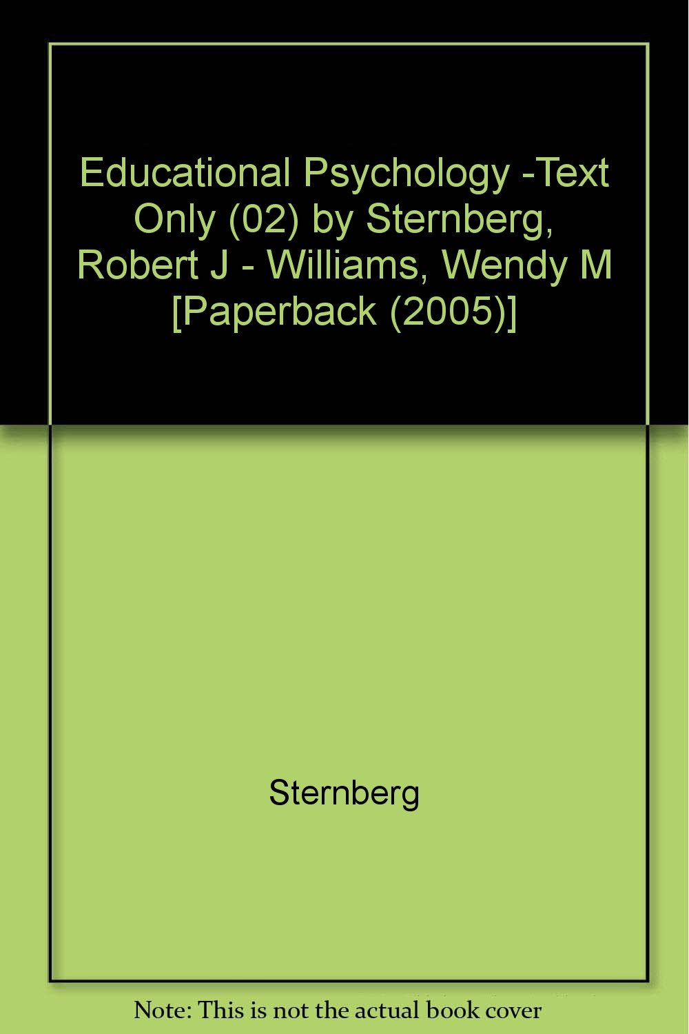 Download Educational Psychology -Text Only (02) by Sternberg, Robert J - Williams, Wendy M [Paperback (2005)] pdf epub