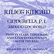 Cinderella, P. I. Around the World: Cinderella, P. I. Mysteries, Book 4 | Juliet Kincaid