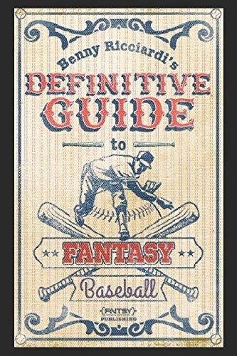Benny Ricciardi's Definitive Guide to Fantasy Baseball