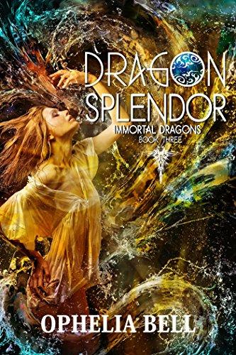 Dragon Splendor (Immortal Dragons Book 3) by [Bell, Ophelia]