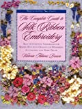 The Complete Guide to Silk Ribbon Embroidery, Victoria A. Brown, 0823007952