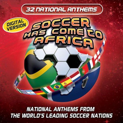 Soccer Has Come to Africa (Anthems)