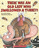 img - for There Was an Old Lady Who Swallowed a Turkey! book / textbook / text book