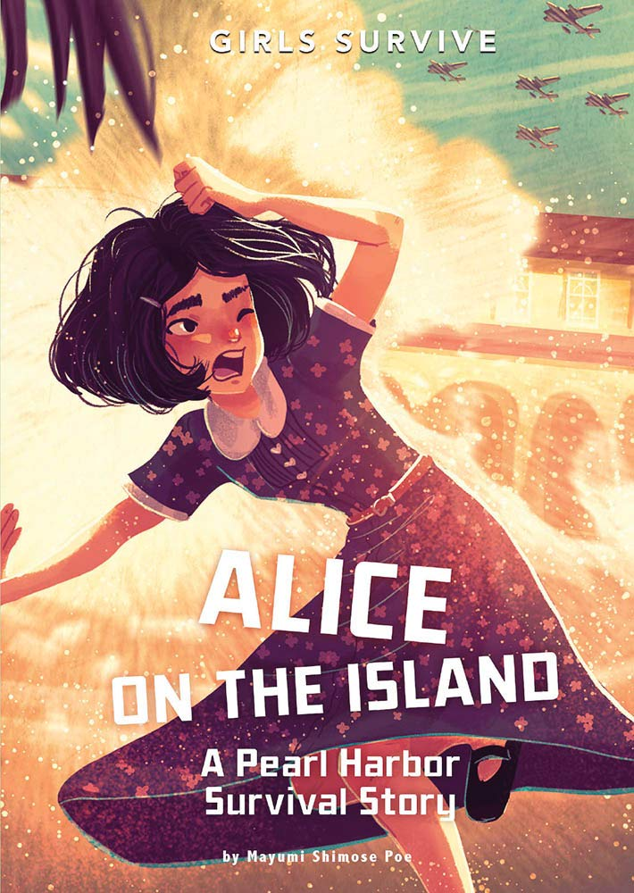 Alice on the island : a Pearl Harbor survival story / by Mayumi Shimose Poe ; illustrated by Matt Forsyth. image cover