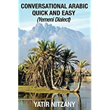 Conversational Arabic Quick and Easy: Yemeni Arabic Dialect