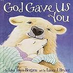 God Gave Us You | Lisa T. Bergren