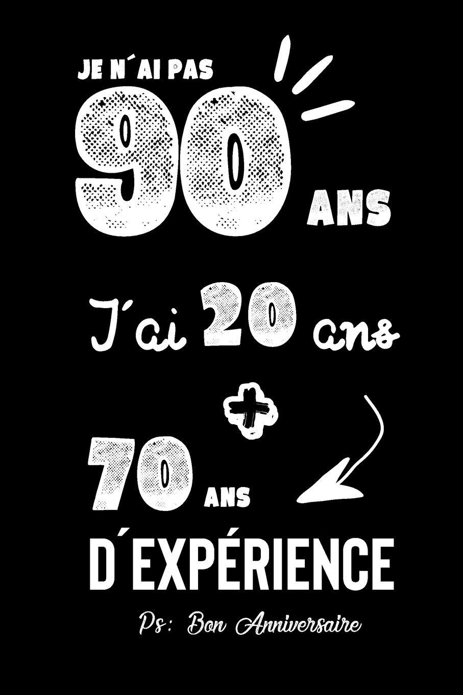 Joyeux Anniversaire Humour Carnet De Notes Idee Cadeau Pour Celebrer Les 90 Ans De Sa Femme De Sa Copine Son Grand Pere Son Mari Sa Grand Mere Papa Un Cadeau Original French