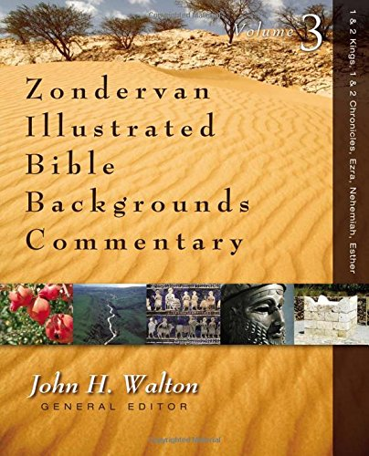 1 and 2 Kings, 1 and 2 Chronicles, Ezra, Nehemiah, Esther (Zondervan Illustrated Bible Backgrounds Commentary)