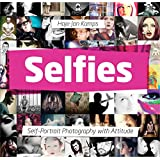Selfies: Self-Portrait Photography with Attitude