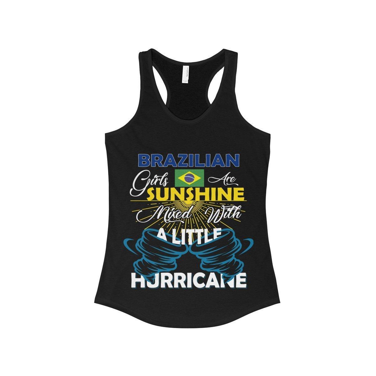 FavoryStore Brazilian Girls Are Sunshine Mixed With a Little Hurricane Shirt Tank Top