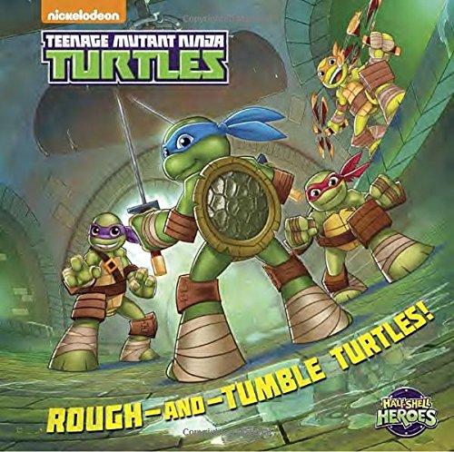 Rough-and-tumble Turtles! Teenage Mutant Ninja Turtles: Half ...