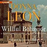 Willful Behavior: A Commissario Guido Brunetti Mystery | Donna Leon