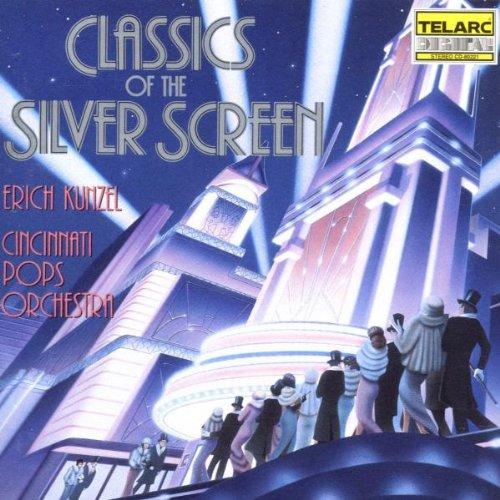 Classics of the Silver Screen by Kunzel / Cincinnati Pops Orch.