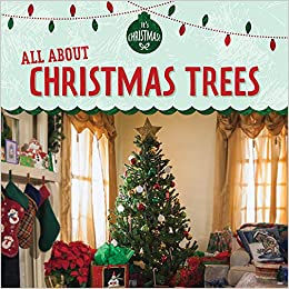 All About Christmas Eve.All About Christmas Trees It S Christmas Amazon Co Uk
