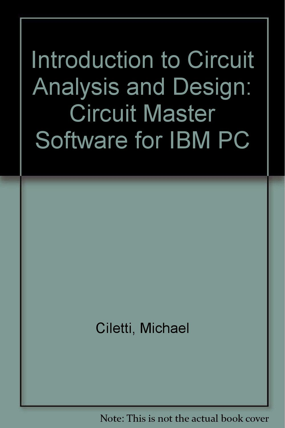 Circuit Master Simulation Program And Study Guide Michael Simulator For Mac Os X D Ciletti 9780030705663 Books