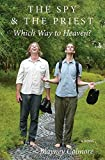 img - for The Spy and the Priest: Which Way to Heaven? book / textbook / text book