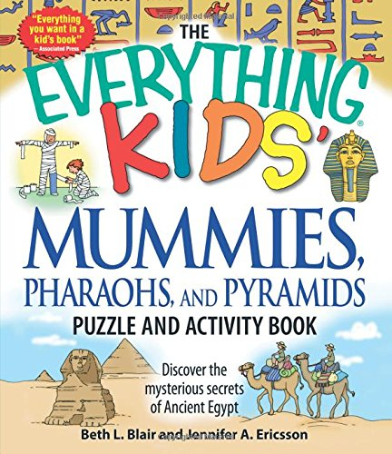 The Everything Kids' Mummies, Pharaohs, and Pyramids Puzzle and Activity Book: Discover the mysterious secrets of Ancient Egypt ebook