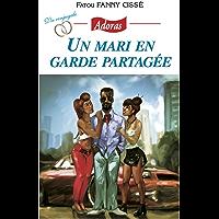 Un mari en garde partagée (French Edition)