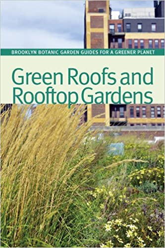 Green Roofs and Rooftop Gardens (BBG Guides for a Greener Planet ...