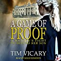 A Game of Proof: The Trials of Sarah Newby, Book 1 Audiobook by Tim Vicary Narrated by Susan Edmonds