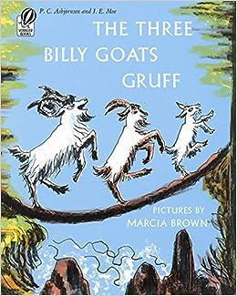 The Three Billy Goats Gruff: P.C. Asbjornsen, J. E. Moe, Marcia ...