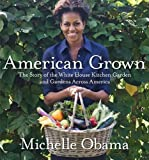 download ebook american grown: the story of the white house kitchen garden and gardens across america by michelle obama (may 29 2012) pdf epub