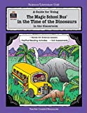 A Guide for Using the Magic School Bus(R) in the Time of the Dinosaurs in the Classroom, Ruth Young, 1576900878