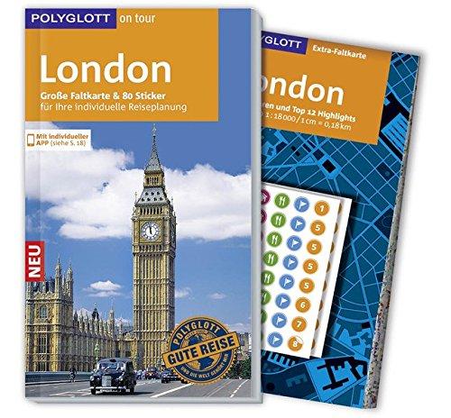 POLYGLOTT on tour Reiseführer London: Mit großer Faltkarte, 80 Stickern und individueller App