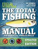 The Total Fishing Manual (Revised Edition): 321 Essential Fishing Skills (Field & Stream)