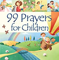 99 Prayers For Children (99 Stories From The